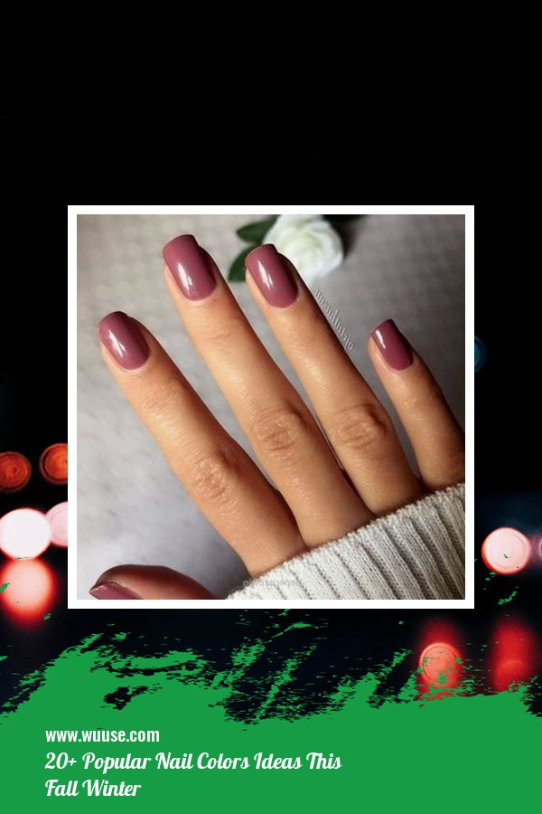 20+ Popular Nail Colors Ideas This Fall Winter 13