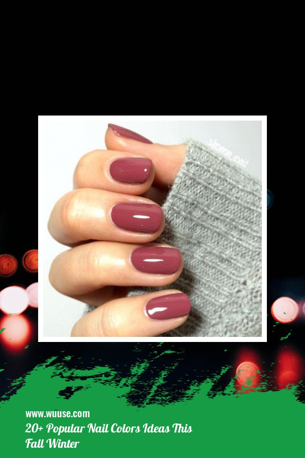 20+ Popular Nail Colors Ideas This Fall Winter 5