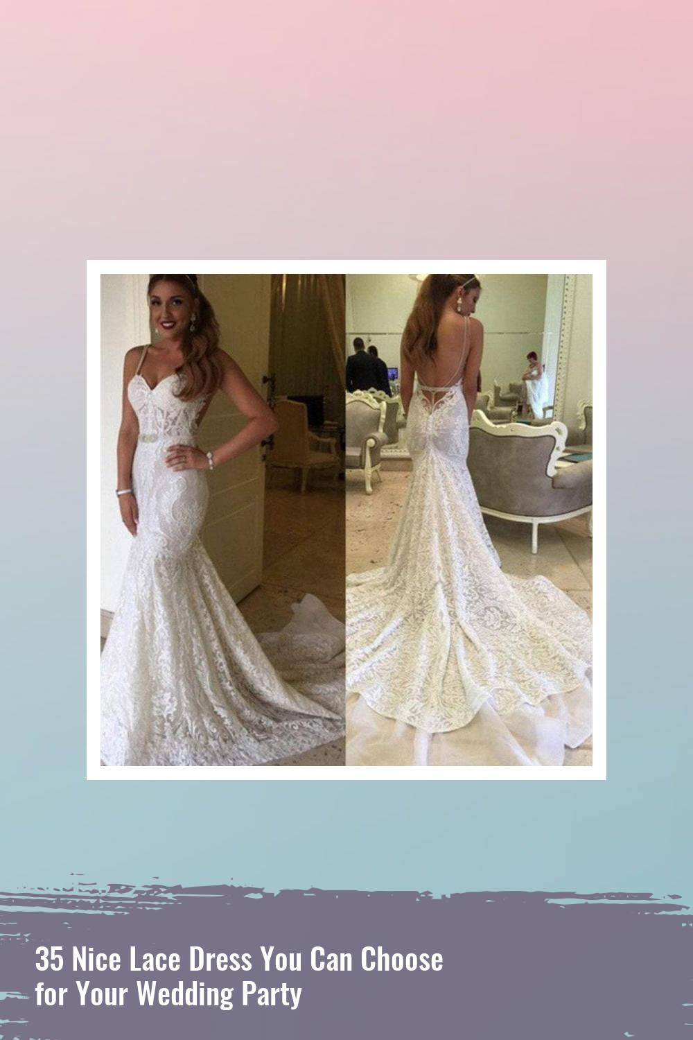 35 Nice Lace Dress You Can Choose for Your Wedding Party 12
