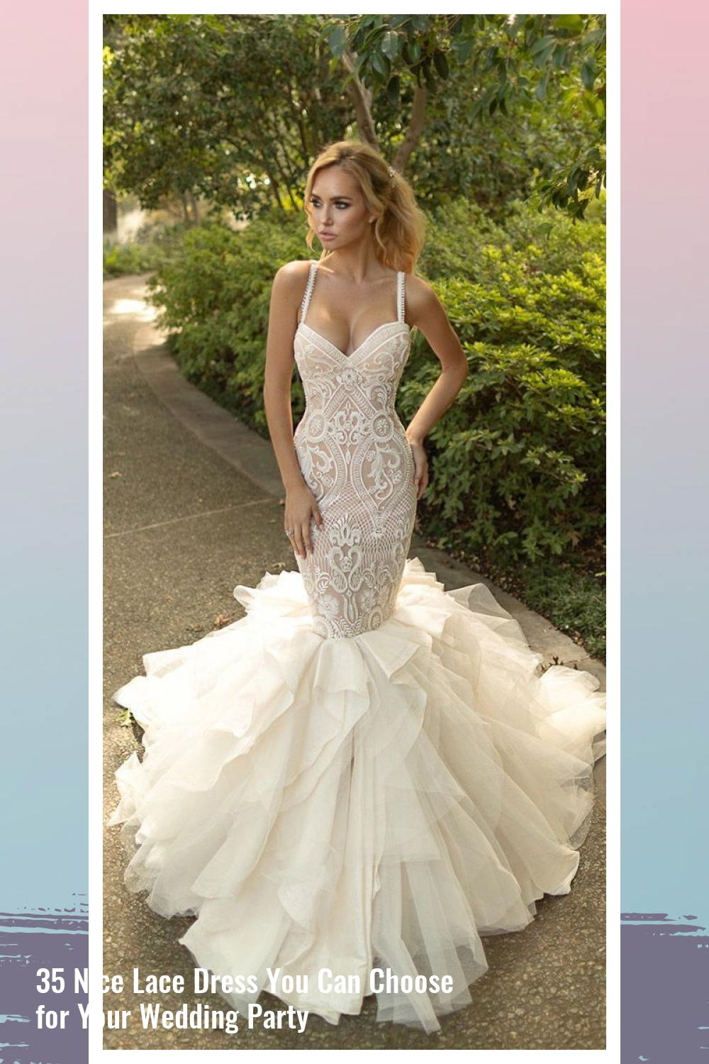 35 Nice Lace Dress You Can Choose for Your Wedding Party 17