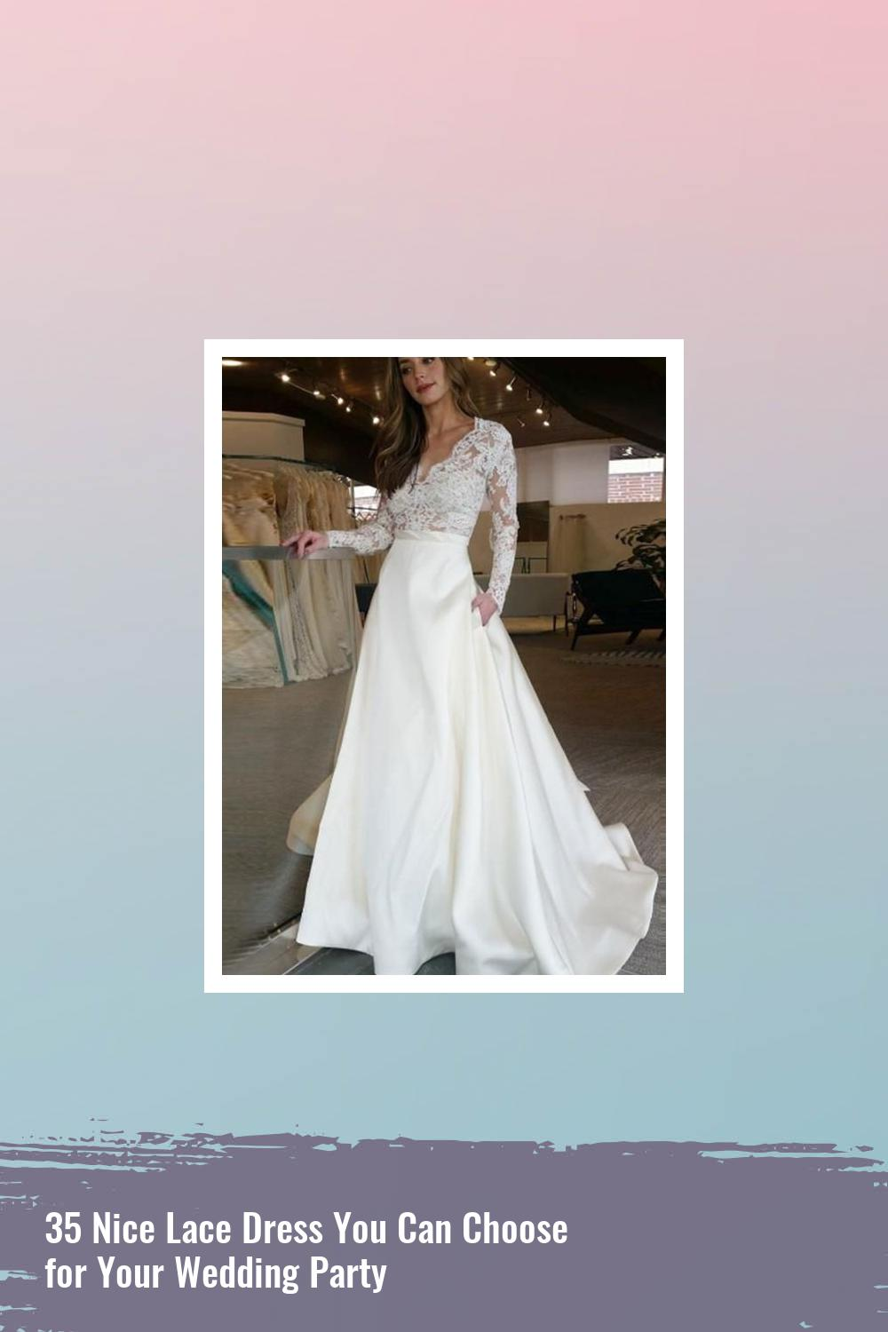 35 Nice Lace Dress You Can Choose for Your Wedding Party 27