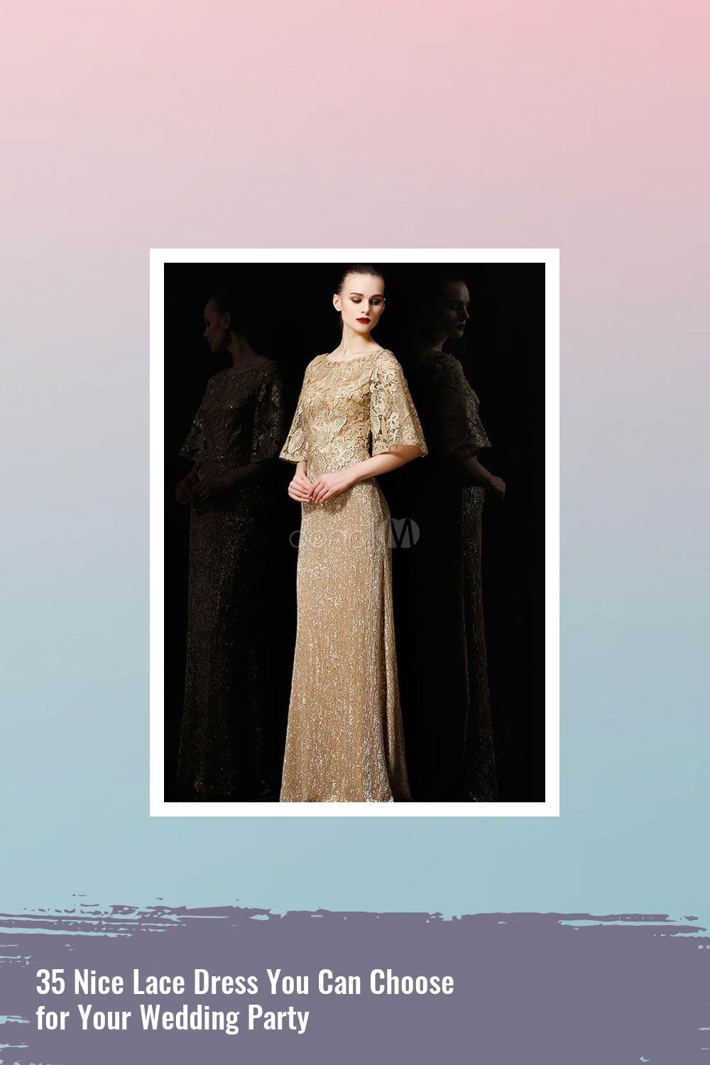 35 Nice Lace Dress You Can Choose for Your Wedding Party 28