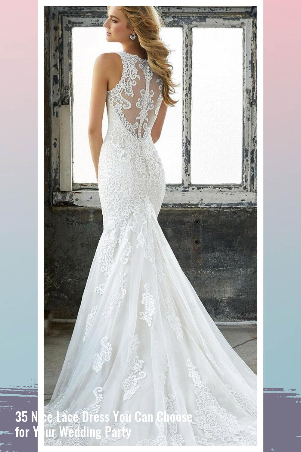 35 Nice Lace Dress You Can Choose for Your Wedding Party 4