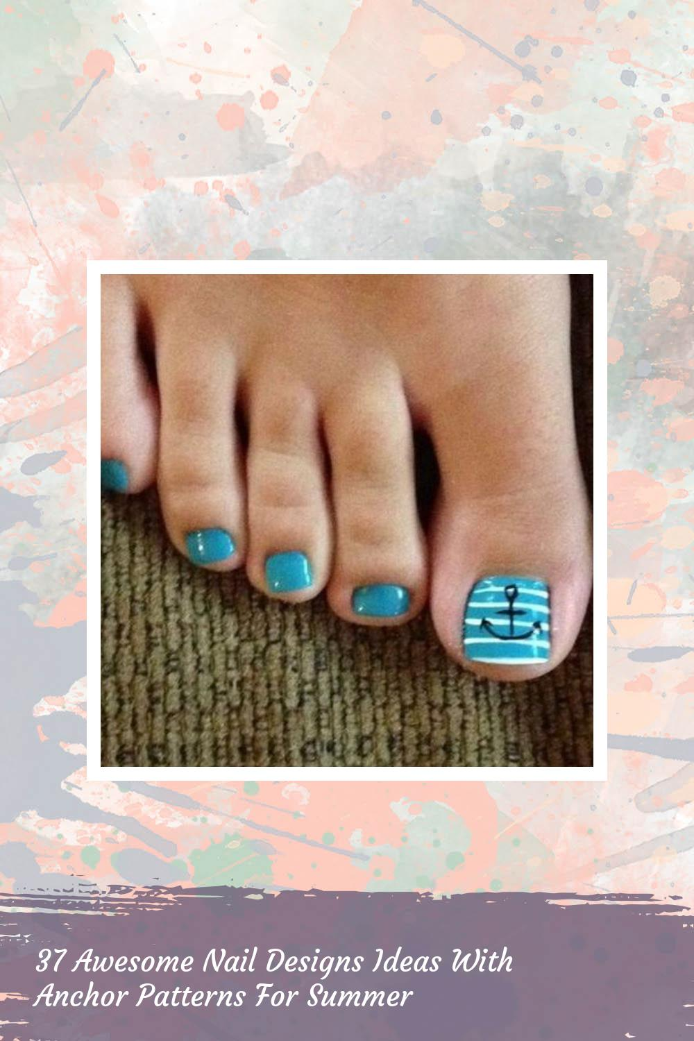 37 Awesome Nail Designs Ideas With Anchor Patterns For Summer 1
